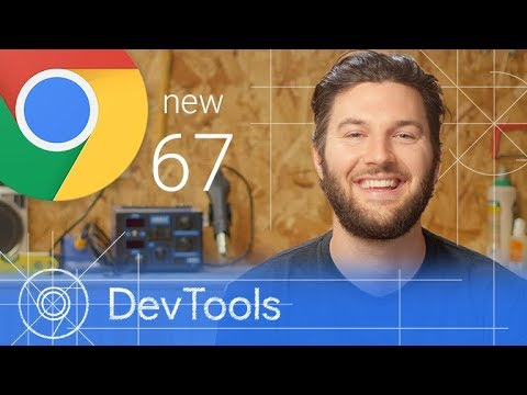 Chrome 67 - What's New in DevTools