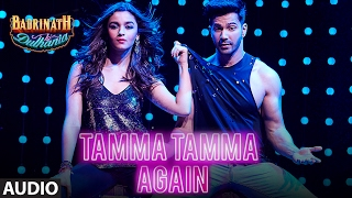 "Tamma Tamma Again (Full Audio Song) | Varun , Alia | Bappi L, Anuradha P | ""Badrinath Ki Dulhania"""
