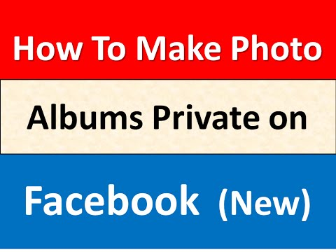 How to Make Photo Albums Private on Facebook