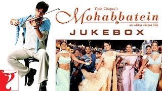 Mohabbatein - Audio Jukebox