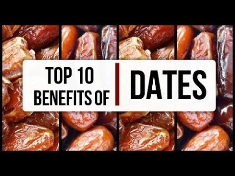 Top 10 Health Benefits Of Dates | Dates the Super Food