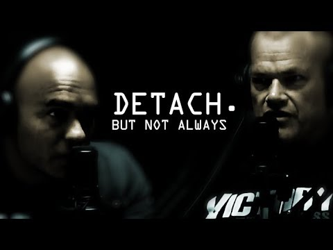 Should You Always Be Detached? - Jocko Willink and Echo Charles