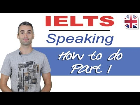 IELTS Speaking Exam - How to Do Part One of the IELTS Speaking Exam