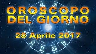 Oroscopo del Giorno: Venerdì 28 Aprile 2017