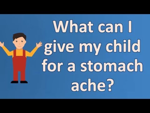 What can I give my child for a stomach ache ? | Good Health for All