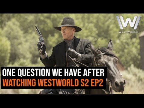 One Big Question We Have After Watching Westworld S2 Ep2