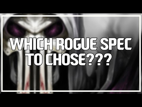 WHICH ROGUE SPEC SHOULD YOU PLAY? - Rogue PvP WoW 7.0.3