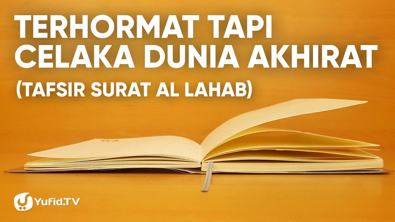 Ceramah Agama : Tafsir Surat Al Lahab (Kisah Abu Lahab dan Istrinya) - Ustadz Abdullah Roy