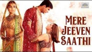 MERE JEEVAN SAATHI   Full Hindi Movie   Akshay Kumar   karishma Kapoor   Amisha Patel   Superhit