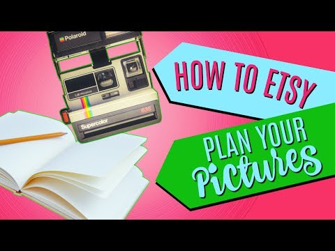 Plan Your Etsy Photo Shoot!  [How To Etsy #3]