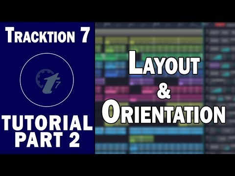 Tracktion 7 Free DAW Tutorial (Part 2) – Layout and Orientation