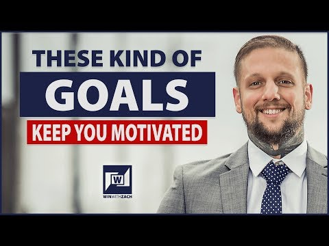 What Kind Of Goals Motivate You The Best