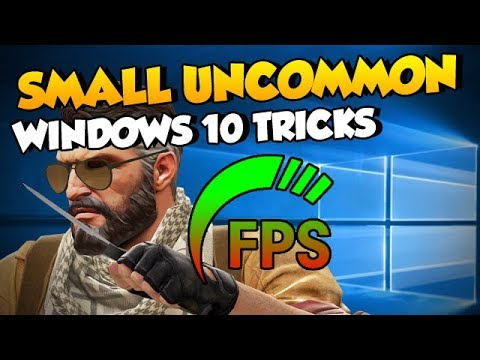 CS:GO - 5 Small Uncommon W10 Tricks to boost FPS [2018]