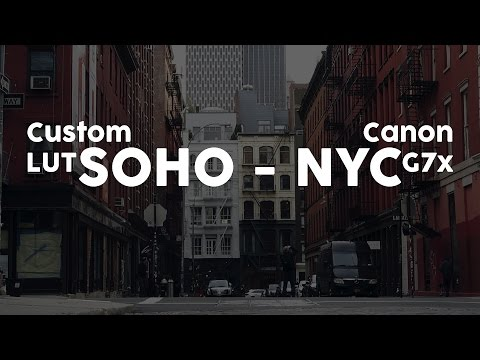 Canon G7x Test in SOHO - NYC Custom LUT Download