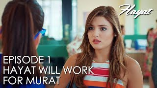 Hayat will work for Murat | Hayat Episode 1 (Hindi Dubbed) [#Hayat]