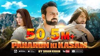 PAHARON KI KASAM By Shan Khan (New Song 2019)