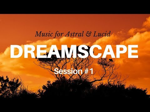 Dreamscape Audio #1 For self-inducing Astral Travel and Lucid dreaming. EnTrance Bedtime music #3/35
