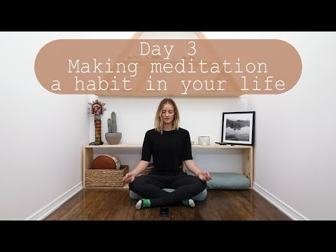 Day 3 - 21 Days of Creating a Meditation Habit