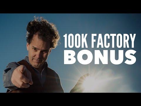 100K Factory Bonus