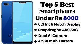 Top 5 Best Smartphones Under Rs 8000 In India 2019   January 2019