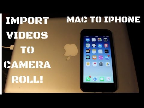 How to Import Videos From Mac to iPhone Camera Roll! |2017|