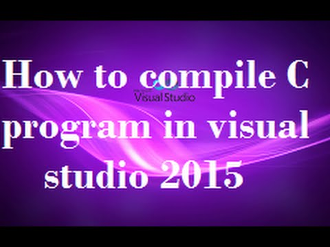 How to compile or  Build and Execute  C program in visual studio 2015