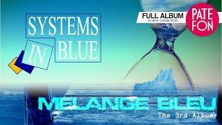 SYSTEMS IN BLUE - Melange Bleu (Full album)