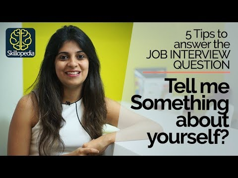 Job Interview Question – Tell me something about yourself? – 05 Tips to answer correctly.