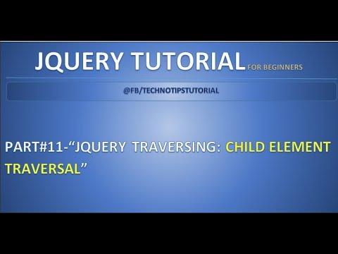 Part 11 - JQuery Traversing - #Child Element Traversal   children and find methods