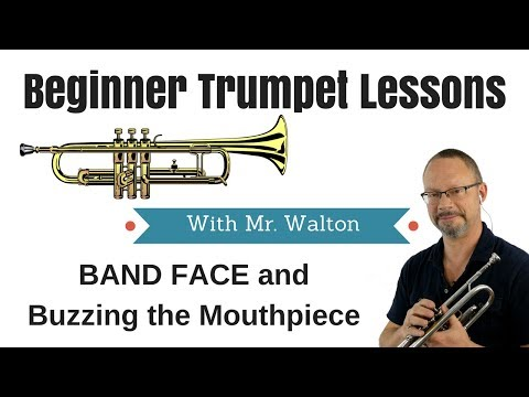 Beginner Trumpet Lesson 3 - Making your FIRST SOUND (Band Face, Buzzing)