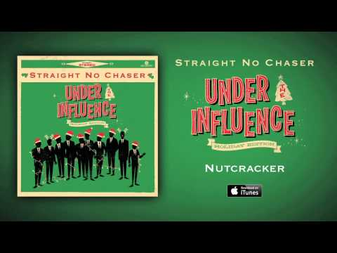 Straight No Chaser - Nutcracker