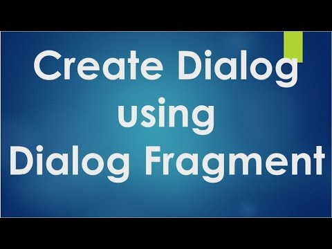 Android tutorial for beginners - 119 - Create a  Dialog using Dialog Fragment.