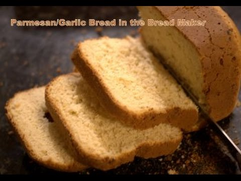 How to make Parmesan Garlic Bread in a Breadmachine