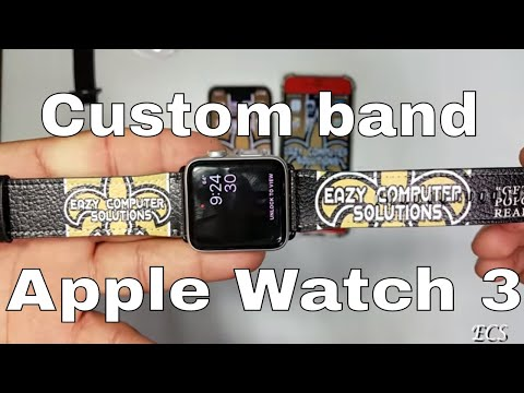Custom Apple Watch 3 Band Birthday Gift 2018 | Nothing Like It In The World !!!