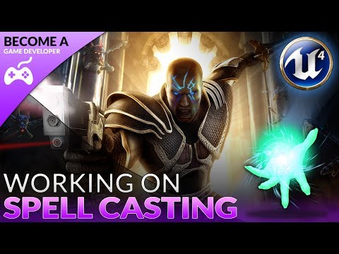 Creating The Spell Casting State - #6 Creating A Role Playing Game With Unreal Engine 4
