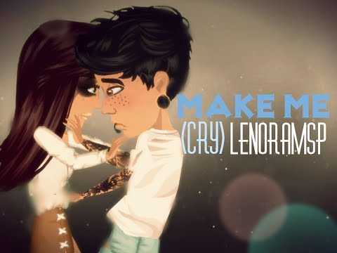 Make Me (Cry)// MSP Version