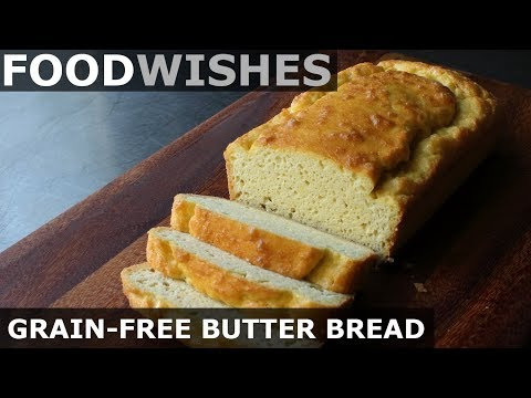Grain-Free Butter Bread - Food Wishes