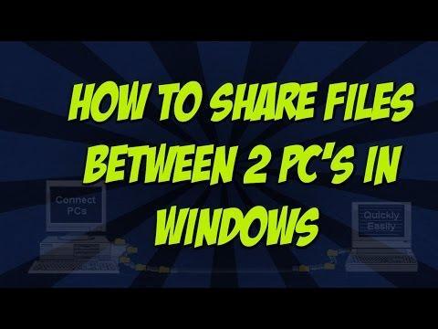 How To Share Files Between 2 PC's in Windows XP/7/8 - LAN Connection