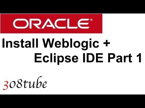 How to install and setup Oracle Weblogic + Eclipse - Part 1 of 2