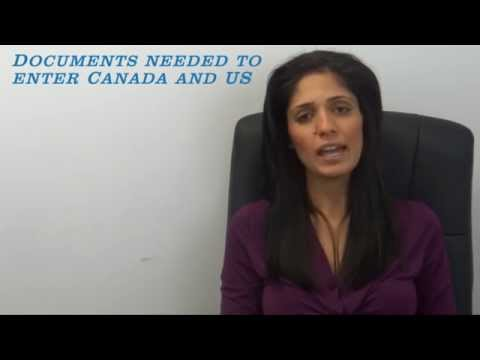 Documents needed to enter Canada and US