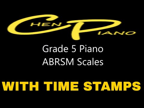 Grade 5 ABRSM Piano Scales WITH TIME STAMPS