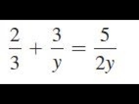2/3 + 3/y = 5/2y, solve the given equations and check the results.