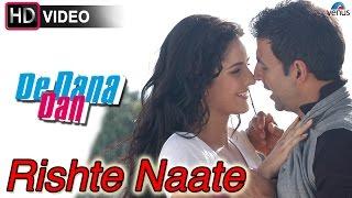 Rishte Naate - HD VIDEO | De Dana Dan | Akshay Kumar, Katrina Kaif, Sunil Shetty |Best Romantic Song