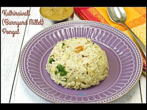 Kuthiraivali Pongal | Barnyard Millet Pongal