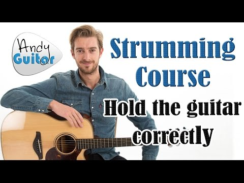 How To Hold A Guitar Properly - Strumming Tutorial #2
