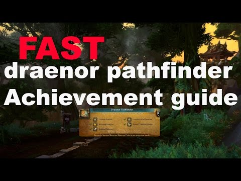 Fastest way to obtain flying in Warlords of Draenor ( WoW Draenor pathfinder achievement guide)