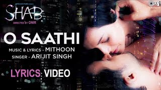 O Saathi Song with Lyrics - Movie Shab | Latest Hindi Songs 2017 | Arijit Singh, Mithoon
