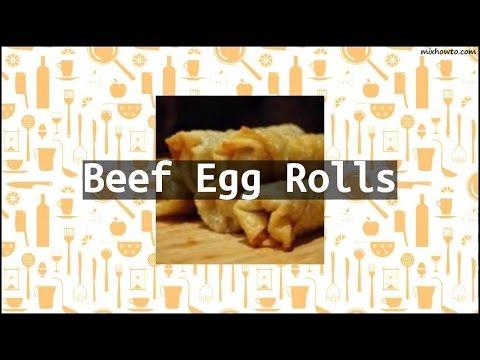 Recipe Beef Egg Rolls