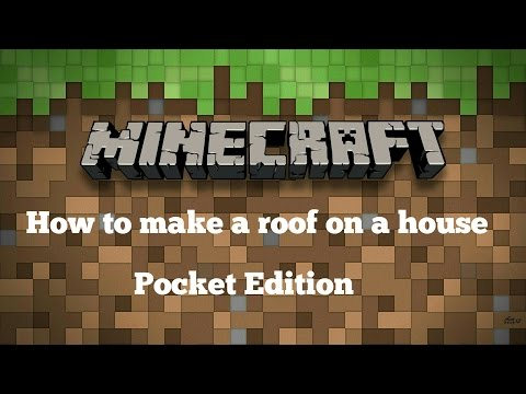 How to  make a roof on your house in Minecraft PE.