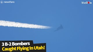 Footage of Three B-2 Stealth Bombers Flying Over Provo, Utah